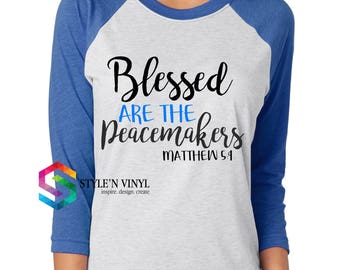 Blessed are the Peacemakers shirt