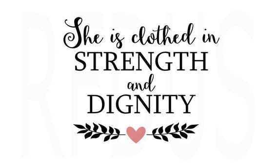 She Is Clothed In Strength And Dignity Svg Easy Cricut