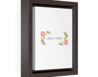 Kindness Matters Vertical Framed Premium Gallery Wrap Canvas