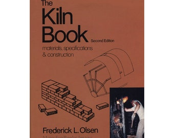 Kiln Book Construction Materials and Specifications Frederick L. Olsen Foreword by Carlton Ball, Hard Cover Dust Jacket Free US Shipping