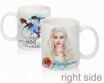 Mother of Dragons ( Daenerys Targaryen portrait ) from Game of Thrones  (I will take what is mine with fire and blood) Mug by Takila