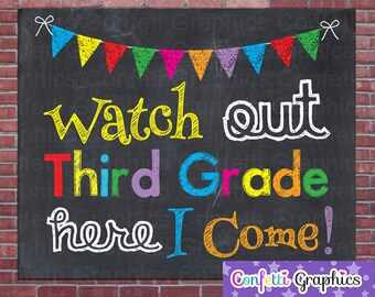 Watch Out Third Grade Here I Come 3 rd First Day of School First Grade Graduation Grad End of Year Chalkboard Chalk Photo Prop Sign