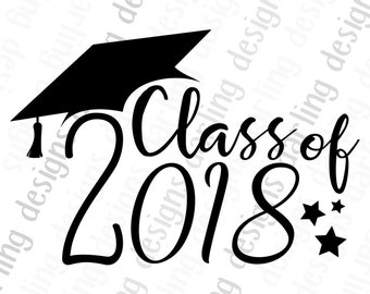Class of 2018 svg cut file for cricut or silhouette includes svg png and jpg files
