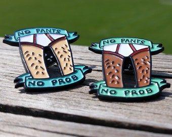 No Pants No Problem Soft Enamel Pin