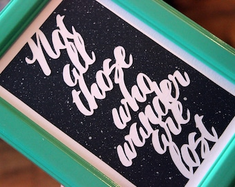 Not All Those Who Wander - Framed Paper Cut