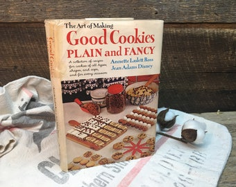 Vintage Cookie cookbook/The Art of Making Good Cookies Plain and Fancy/Hard Back/Copyright 1963