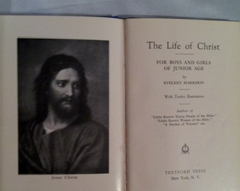 The Life Of Christ For Juniors Vintage Book - 1938 Edition