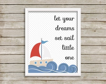 Let Your Dreams Set Sail, Baby Boy Nursery, Nautical Nursery Print, Sail Boat, Ocean, Wall Art (8x10)