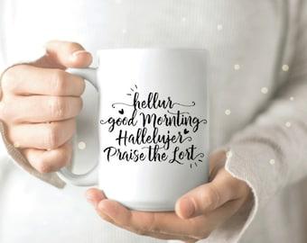 Madea Quotes Mug - Inspirational Mug - Funny Quotes Mug - Christian Mug - Hellur Hallelujer Good Mornting Praise the Lort