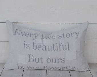 every love story is beautiful but ours is my favorite pillow cover. available in  20x20, 16x24 and 16x26. available with or without patches