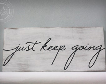 Hand painted Sign - 'Just Keep Going' on Reclaimed Wood