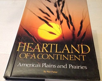 Heartland of a Continent Americas Plains and Praries by Ron Fisher Coffee Table Book 1991