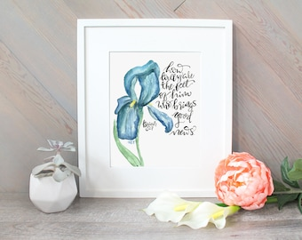 How Lovely Are the Feet watercolor art print, Isaiah 52:7, Christian art, watercolor handlettering with watercolor flower iris