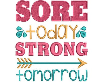 Sore Today Strong Tomorrow Embroidery Design
