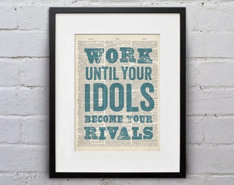 Work Until Your Rivals Become Your Idols - Quote Page Book Art Print - DPQU236