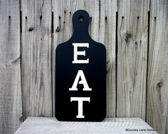 Eat Sign, Kitchen Sign, Painted Wood, Dining Sign, Bread Board Sign, Eat, Diner Sign, Kitchen Wall Decor, Black, White, Hand Painted