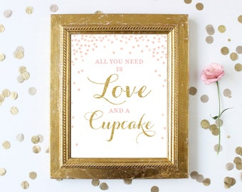 Pink and Gold All You Need is Love and a Cupcake 8x10 . Pink Gold Glitter Bridal Shower Wedding Sign . Printable Digital Instant Download
