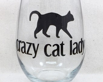 Crazy Cat Lady Wine Glass, Cat Wine Glass, Cat Lover Gift, Stemless Wine Glass