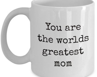 You are the worlds greatest mom-loving and kind-always there for me-never leave me alone.