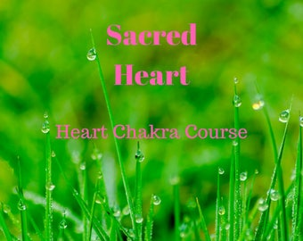 Sacred Heart - Heart Chakra Course
