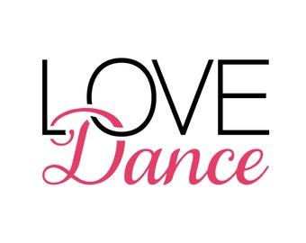 LOVE Dance 5x7 print, no frame, Love Dance quote, dance, dance quote, LOVE Dance, Dance print, Love print