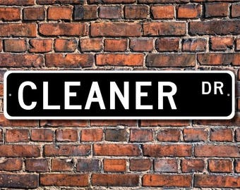 Cleaner, Cleaner Gift, Cleaner sign, Cleaner decor, Maid service, House cleaner, Office cleaner,  Custom Street Sign, Quality Metal Sign