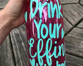 Drink Your Effing Water - 48 oz Water Bottle