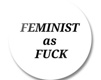 FEMINIST  as FUCK Button, Lapel Pin, Anna Joyce, Portland, OR