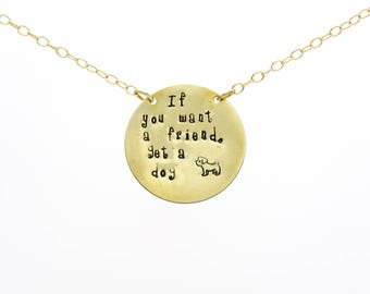Dog Quote Necklace, Inspirational Quote, Dog Lover Jewelry, Animal Lover Jewelry, Brass Pendant, Pendant Necklace, Dog Stamp, Dog Necklace