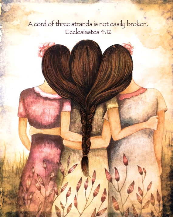 "Three sisters art  print "" A cord of three strands is not easily broken. Ecclesiastes 4:12 """