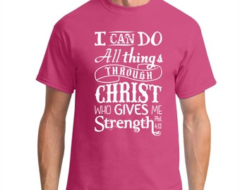 Philippians 4:13 I can do all things though Christ TShirt