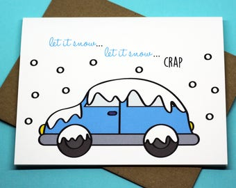 Let It Snow...Let It Snow...Crap Holiday Xmas Car Funny Christmas Greeting Card