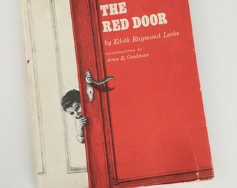 1965 The Red Door by Edith Raymond Locke and Harry Wolff - Illustrations by Anne R. Goodman