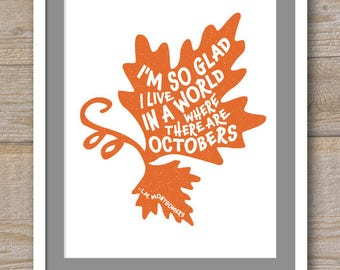 Digital File - So Glad I live in a World Where There Are Octobers - L.M. Montgomery - Anne of Green Gables