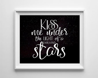 """INSTANT DOWNLOAD 8X10"""" printable digital art - Kiss me under the light of a thousand stars - Song quote - Romantic wall decor"""