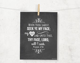 Thy face Lord will I seek Scripture Chalkboard 8x10 Digital Print -- Psalm 27:8 KJV