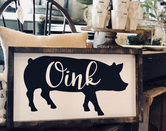 Pig Sign / Kitchen Sign / Oink Sign / Kitchen Decor / Pig Decor / Farmhouse Kitchen