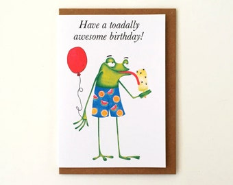 Have A Toadally Awesome Birthday - Pun - Happy Birthday Greeting Card - Toad Card