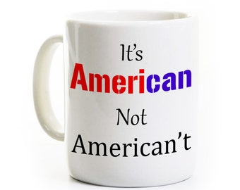 Patriotic Coffee Mug - Gift for American Citizens - United States Pride - Military Veterans