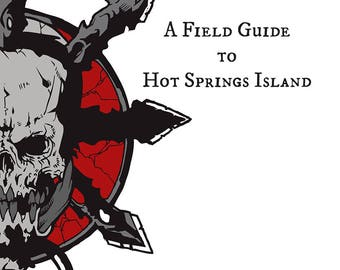A Field Guide to Hot Springs Island - An RPG Setting Player's Guide