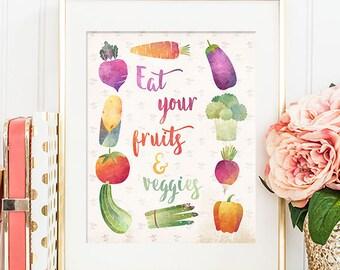 Eat Your Fruits & Veggies - 8x10 Printable Art, Kitchen Decor, Digital Art Print, Kitchen Wall Art, Kitchen Quotes, Fruit Art