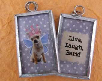 Reversible Dog Fairy Pendant Live, Laugh, Bark Pendant - Chihuahua