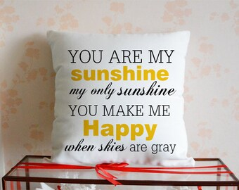 You are my sunshine pillow cover, Custom quote cushion case, Christmas gift, 18x18 pillow cover, decorative pillow case,birthday gift#8605