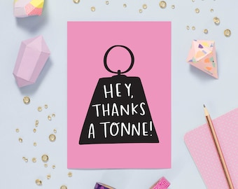 SALE: Thanks a Tonne Card | typography thank you A6 blank greetings card