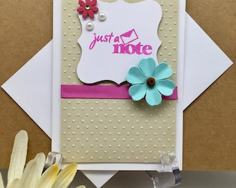 Just A Note Card, Embossed Note Card, Flower Note Card, Message Card, Blank Note Card, Handmade Card, All Occasion Card