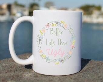 Coffee Mug Mug with Sayings, Funny Coffee Mug, Gift for  her, unique coffee mug