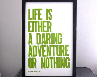 Letterpress Poster, Life is Either a Daring Adventure or Nothing 11x17 Print, Spring Green