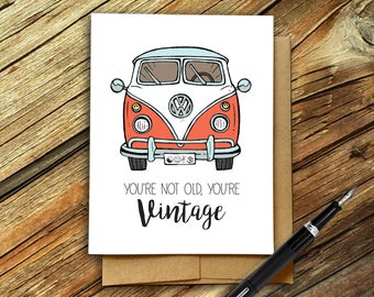 VW Card, You're not old you're vintage, Happy Birthday Card