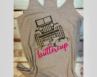Womans tacerback jeep tank top, fitness tank top, gym tank top, buckle up buttercup