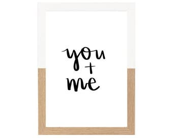 You and Me Print, Valentine's Day, Anniversary, Quote, Brush Lettering, Love, Wedding, Engagement, Wall Art, Print, Poster, Home